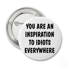 Inspiration to idiots