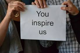 You inspire us