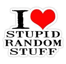 Stupid Random Stuff